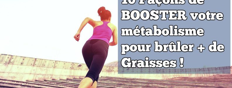 augmenter son métabolisme