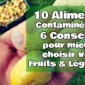10 fruits et légumes contaminés (Non pas par pesticides)