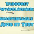 Tabouret Physiologique de Toilettes : Avis et Test !